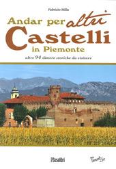 Andar per altri castelli in Piemonte altre 94 dimore storiche da visitare