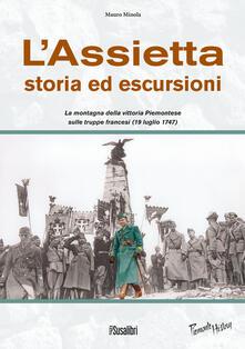 L' Assietta. Storia ed escursioni. Montagna della vittoria Piemontese sulle truppe francesi (19 luglio 1747) - Mauro Minola - copertina