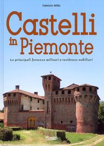 Castelli in Piemonte. Le principali fortezze militari o residenze nobiliari