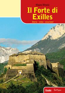 Il forte di Exilles. Storia, visita, escursioni - Mauro Minola - copertina