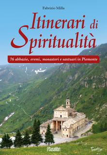 Nordestcaffeisola.it Itinerari di spiritualità. 76 abbazie, eremi, monasteri e santuari in Piemonte Image