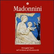 Madonnini. Immagini sacre nel territorio di Montevarchi - copertina