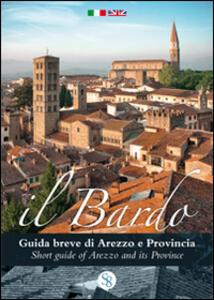 Il Bardo. Guida breve di Arezzo e provincia. Ediz. multilingue. Con calendario