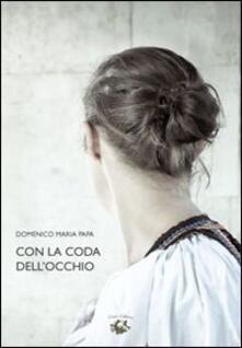 Con la coda dell'occhio - Domenico M. Papa - copertina