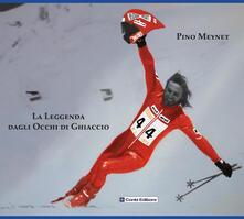 La leggenda dagli occhi di ghiaccio - Pino Meynet - copertina