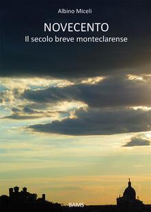 Novecento. Il secolo breve monteclarense - Albino Miceli - copertina