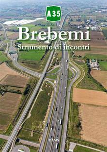 A35 Brebemi. Strumento di incontri - copertina