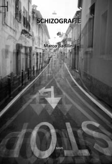Schizografie. Ediz. illustrata - Marco Badilini - copertina