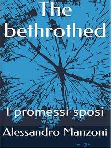 Thebethrothed. I promessi sposi