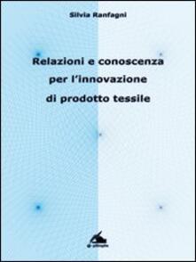 Relazioni e conoscenza per l'innovazione di prodotto tessile - Silvia Ranfagni - copertina