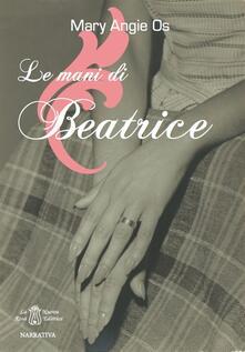 Le mani di Beatrice - M. Angie Os - copertina