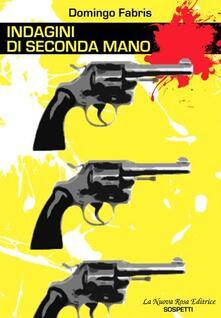 Indagini di seconda mano - Domingo Fabris - copertina