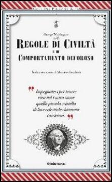 Regole di civiltà e di comportamento decoroso - George Washington - copertina