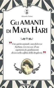 Gli amanti di Mata Hari - Alexandre Vialatte - copertina