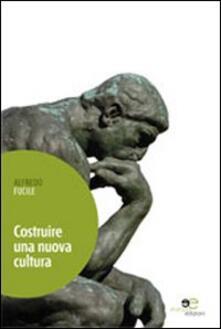 Costruire una nuova cultura - Alfredo Fucile - copertina