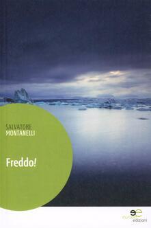 Freddo! - Salvatore Montanelli - copertina