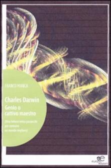 Charles Darwin. Genio o cattivo maestro - Franco Manca - copertina