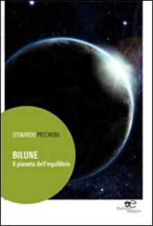 Bilune. Il pianeta dell'equilibrio - Leonardo Pecchioli - copertina