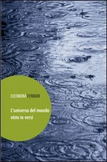 L' universo del mondo visto in versi - Eleonora Ferrari - copertina
