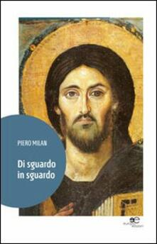 Di sguardo in sguardo - Piero Milan - copertina