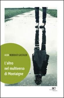 L' altro nel multiverso di Montaigne - Alba Robbiati Gastaldi - copertina