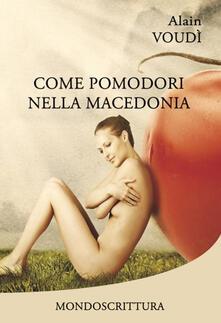 Come pomodori nella macedonia - Alain Voudì - copertina