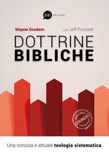 Dottrine bibliche. Una concisa e attuale teologia sistematica - Wayne Grudem - copertina