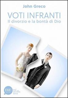 Voti infranti. Il divorzio e la bontà di Dio - John Greco - copertina