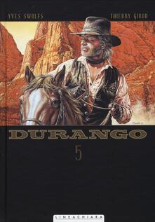 Durango. Vol. 5 - Yves Swolfs,Thierry Girod - copertina