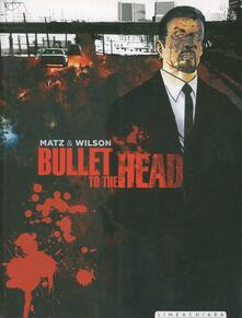 Bullet to the head. Jimmy Bobo - Matz,Colin Wilson - copertina