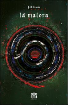 La malora - John D. Raudo - copertina