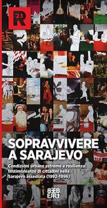 Sopravvivere a Sarajevo. Le testimonianze dei cittadini nella città assediata - copertina