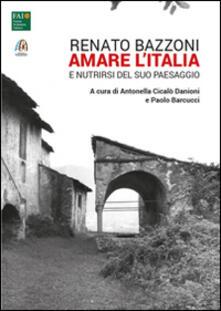Renato Bazzoni. Amare l'Italia e nutrirsi del suo paesaggio - copertina