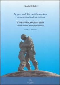 La guerra di Corea, 60 anni dopo. Ediz. italiana e inglese