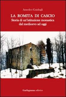 La romita di Cascio. Storia di un'istituzione monastica dal medioevo ad oggi - Amedeo Guidugli - copertina