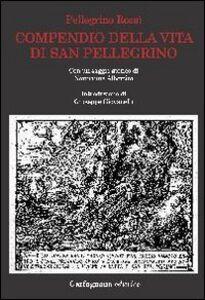 Libro Compendio della vita di San Pellegrino Pellegrino Rossi
