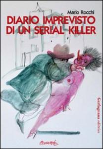 Libro Diario imprevisto di un serial killer Mario Rocchi