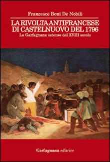 La rivolta antifrancese di Castelnuovo nel 1796. La Garfagnana estense del XVIII secolo - Francesco Boni De Nobili - copertina