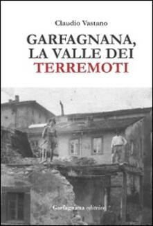 Garfagnana. La valle dei terremoti - Claudio Vastano - copertina
