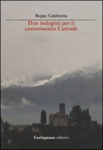 Libro Due indagini per l'ispettore Carcade Beppe Calabretta