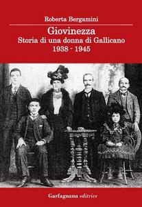 Libro Giovinezza. Storia di una donna di Gallicano 1938-1945 Roberta Bergamini