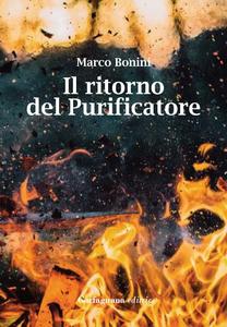 Libro Il ritorno del purificatore Marco Bonini