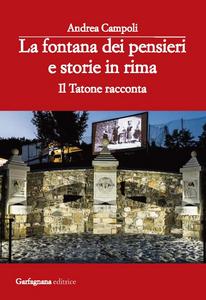 Libro La fontana dei pensieri e storie in rima. Il tatone racconta Andrea Campoli