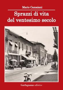 Sprazzi di vita del ventesimo secolo - Mario Camaiani - copertina