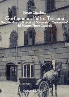 Garfagnana: l'altra Toscana. Raccolta di articoli usciti sul «Giornale di Castelnuovo» - Pietro Ciambelli - copertina