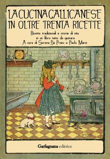 La cucina gallicanese in oltre trenta ricette. Ricette tradizionali e storie di vita in un libro tutto da gustare - copertina