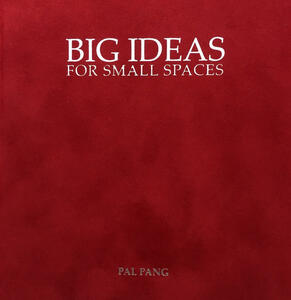 Big ideas for small spaces-Grandi progetti per piccolo spazi. Ediz. bilingue