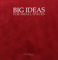 Big ideas for small spaces-Grandi progetti per piccolo spazi. Ediz. bilingue - Pang Pal Cobanli Onur Mustak Valsecchi Simone - wuz.it
