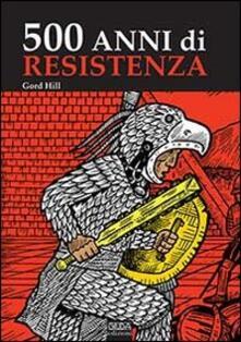 500 anni di resistenza - Gord Hill - copertina