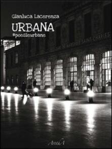 Urbana. Poesieurbane - Gianluca Maria Lacerenza - copertina